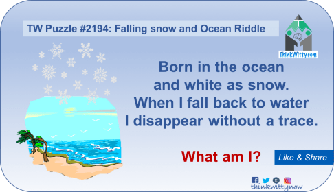 Puzzle 2194 thinkwitty.com -Falling Snow and Ocean Riddle - Presence of mind