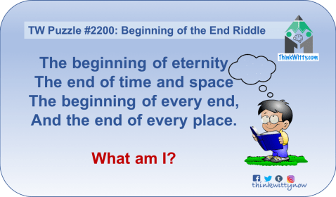 Puzzle 2200 thinkwitty.com - Beginning of the End Riddle - Presence of mind