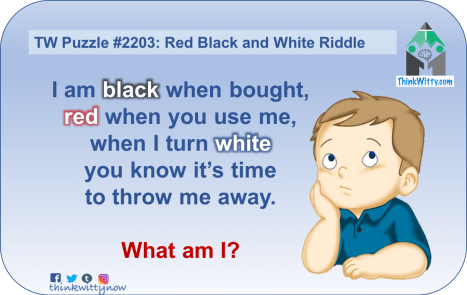 Puzzle 2203 thinkwitty.com - Black Red and White Riddle - Presence of mind