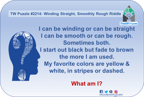 Puzzle 2214 thinkwitty.com - Winding Straight, Smoothly Rough Riddle - Presence of mind