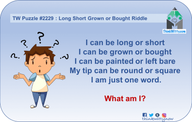 Puzzle 2229 thinkwitty.com - Long Short Grown or Bought Riddle - Presence of mind