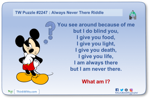 Puzzle 2247 thinkwitty.com - Always Never There Riddle - Presence of mind