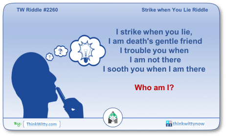 Puzzle 2260 thinkwitty.com - Strike when You Lie Riddle