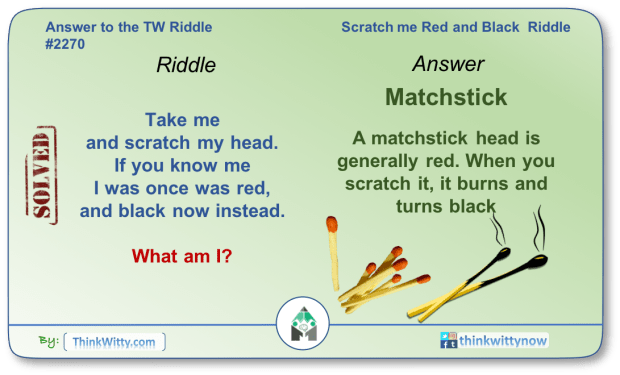 Answer to the Puzzle 2270 thinkwitty.com - Scratch me Red and Black Riddle