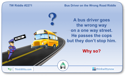 Puzzle 2271 thinkwitty.com - Bus Driver on the Wrong Road Riddle