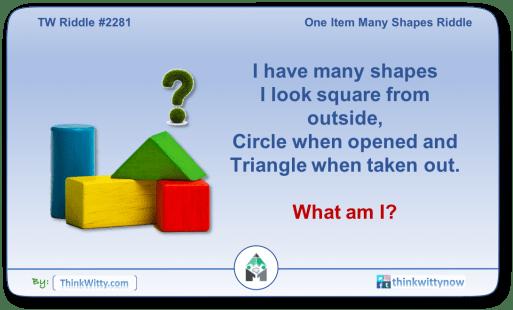 Puzzle 2281 thinkwitty.com - One Item Many Shapes Riddle