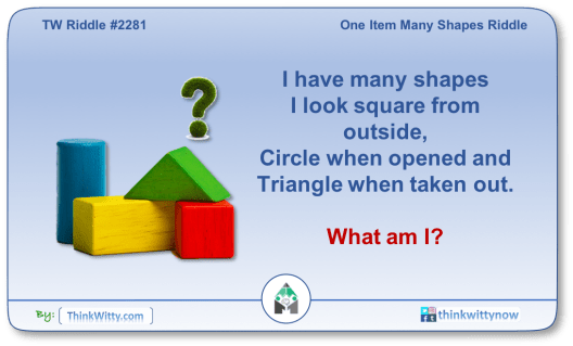 Puzzle 2281 thinkwitty.com - One Item Many Shapes Riddle