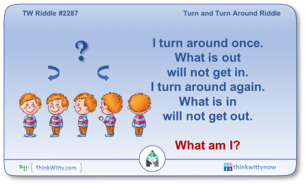 Puzzle 2287 thinkwitty.com - Turn and Turn Around Riddle