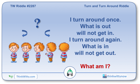 Puzzle 2287 thinkwitty.com - Turn and Turn Around Riddle