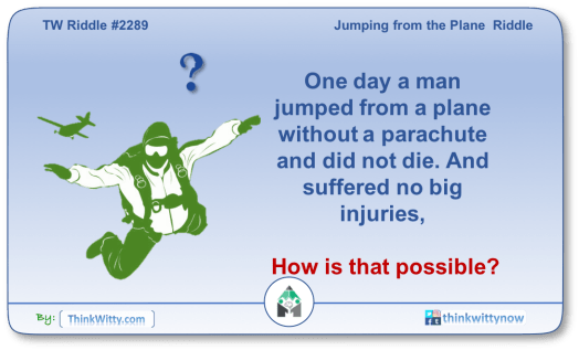 Puzzle 2289 thinkwitty.com - Jumping off the Plane Riddle