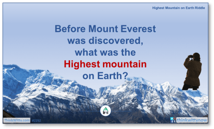 Puzzle 2292 thinkwitty.com - Highest Mountain on the Earth Riddle