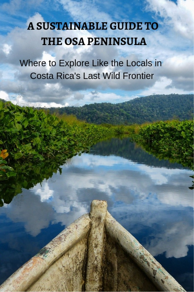 Sustainable Guide to the Osa Peninsula of Costa Rica. What to do, where to go, where to stay and how to explore like a local.