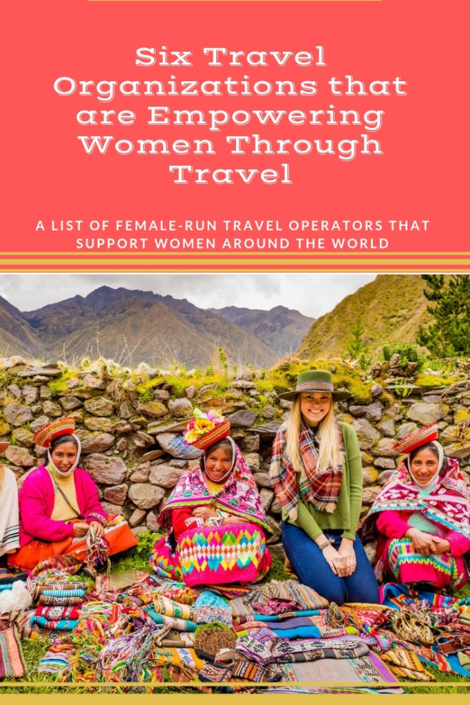 From empowering young widows in India to homestays in Nepal or a visit to see the Quechua weaving community in rural Peru, these trips empower women and make a huge difference in not only their lives but yours as a traveler.