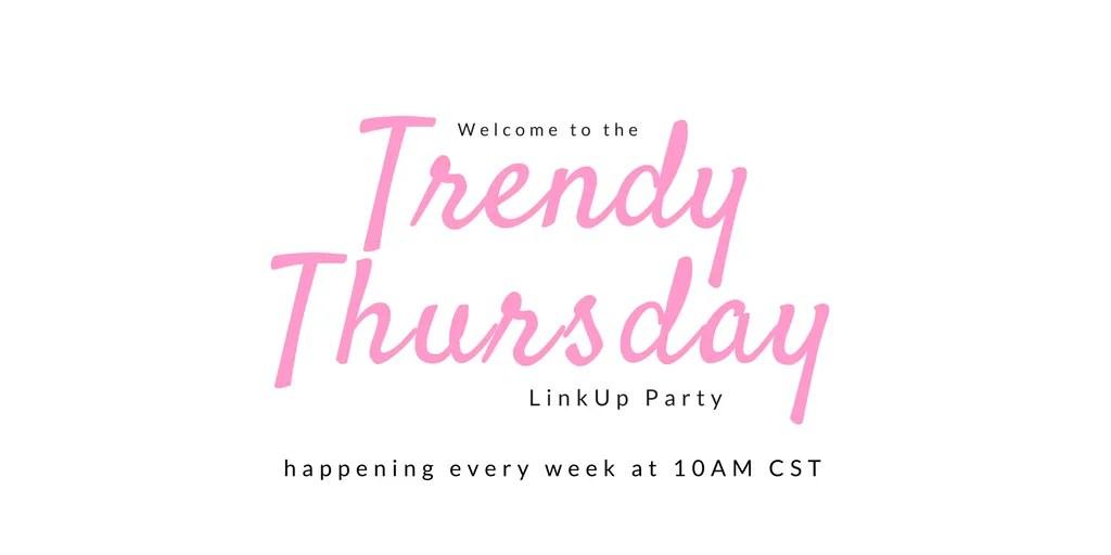 Thirty Minus One Trendy Thursday LinkUP