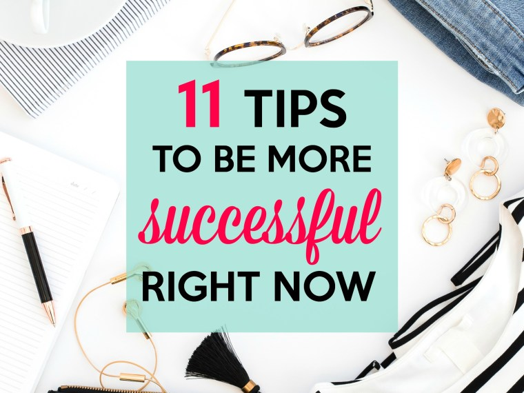 Success tips you can use right now.