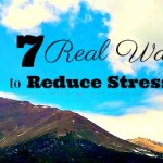 7 Real Ways to Reduce Stress