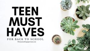 Teen Must Haves for Back to School