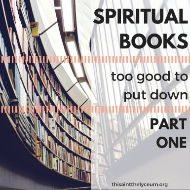 Spiritual books too good to put down.