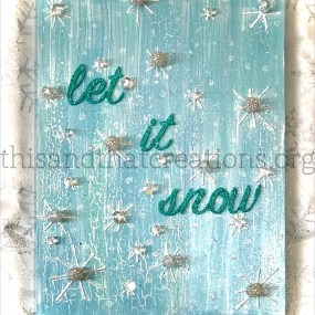 Let it Snow Sign $40
