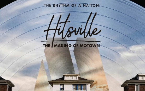 Hitsville: the making of Motown – original motion picture soundtrack for Showtime documentary – out today