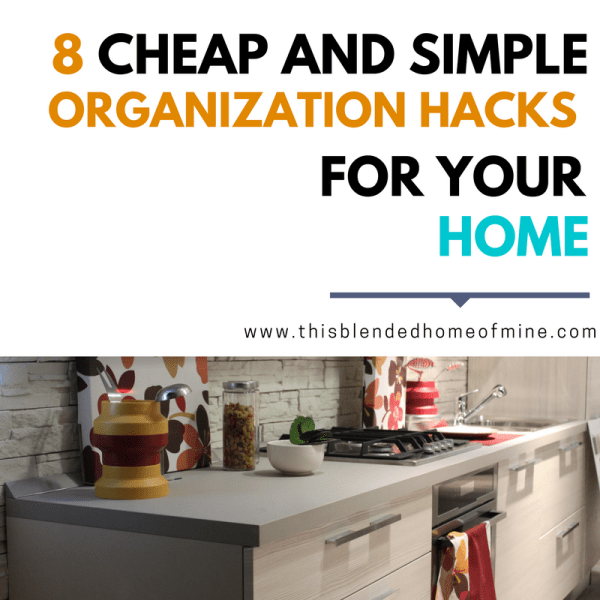 8 Organization Hacks to try for an organized home - This Blended Home of Mine _ Get rid of clutter and try these cheap organization ideas for the home.