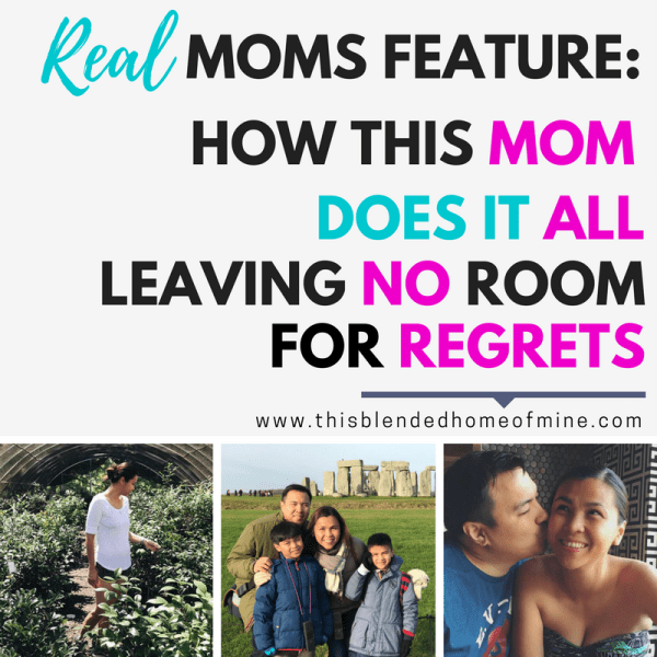 Real Moms Feature - How This Mom Does It All, Leaving No Room for Regrets - This Blended Home of Mine - Parenting | Mompreneur