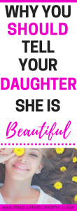 Why you should tell your daughter she is beautiful - This Blended Home of Mine