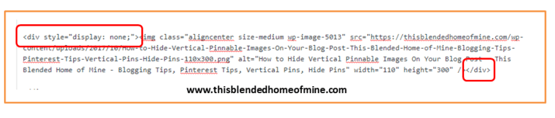 Coding - How to Hide a Vertical Pin In Your Blog Post - This Blended Home of Mine - Pinterest Tips, Pinterest Hacks, Blogging Tips