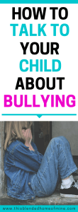 How To Talk to Your Child About Bullying - This Blended Home of Mine - Bullying, Bullying Lessons, Stop Bullying