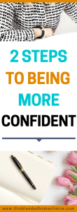 How to Be More Confident - This Blended Home of Mine - Career, Work, Passion, Confidence, Self-esteem, SAHM, WAHM
