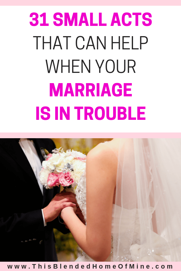31 Small Acts that will strengthen your marriage - This Blended Home of Mine - marriage problems, what to do, marriage advice