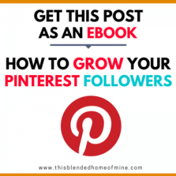 10 Secrets You Should Know About to Grow Your Pinterest Followers - This Blended Home of Mine - Tips and trick on how to get more Pinterest followers to grow you blog business - eBook