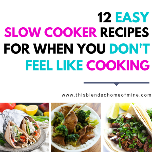 12 Easy Slow Cooker Recipes for when you just don't feel like cooking - This Blended Home of Mine | Slow cooker recipes that the whole family will love