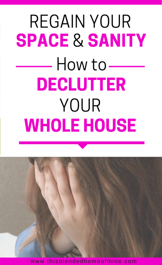 How to Declutter Your House, and regain your space and sanity fast | This Blended Home of Mine _How to Declutter Your Home Fast