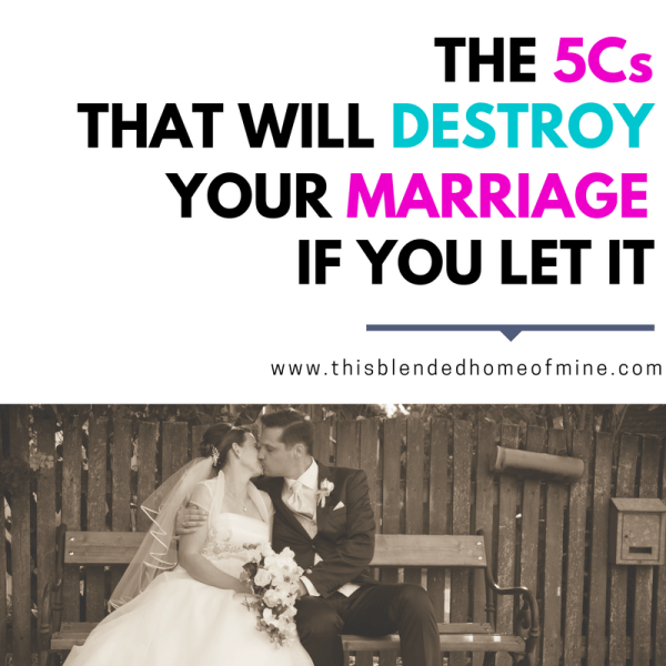 The 5Cs that will destroy your marriage if you let it - This Blended Home of Mine | Tips and truths on how to deal with marriage problems, so that it doesn't end in divorce