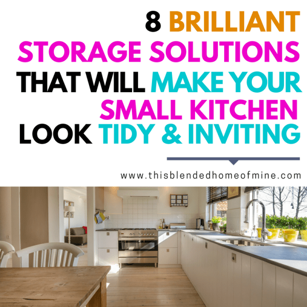 8 Small Kitchen Storage Solutions and Hacks that will keep your kitchen tidy and inviting - This Blended Home of Mine _ tidy kitchen ideas for small spaces