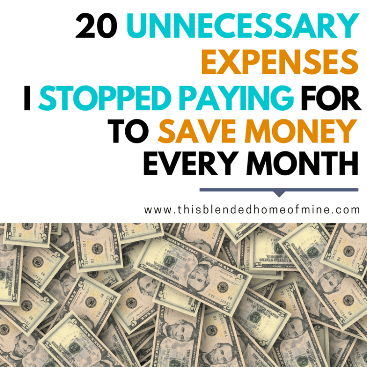 20 unnecessary expenses I stopped paying for to save money - This Blended Home of Mine _ Frugal living tips for families to save money