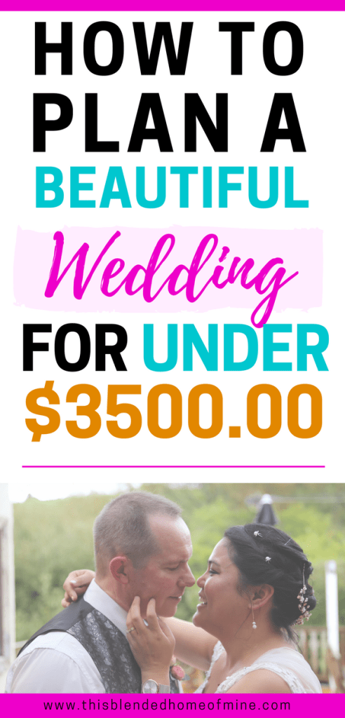 How to Plan a Beautiful Wedding for Under $3500 - This Blended Home of Mine - Budget wedding ideas and tips to save money on your wedding day