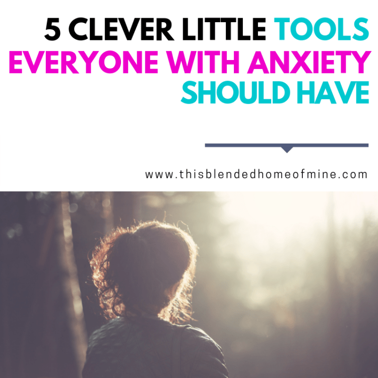 5 Clever Little Tools Everyone With Anxiety Should Have - This Blended Home of Mine