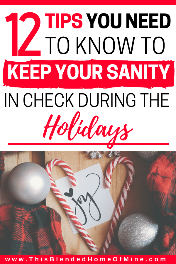 12 Tips You Need To Know To Keep Your Sanity In Check During the Holiday - This Blended Home of Mine - holiday stress tips, Christmas anxiety tips, Christmas stress tips