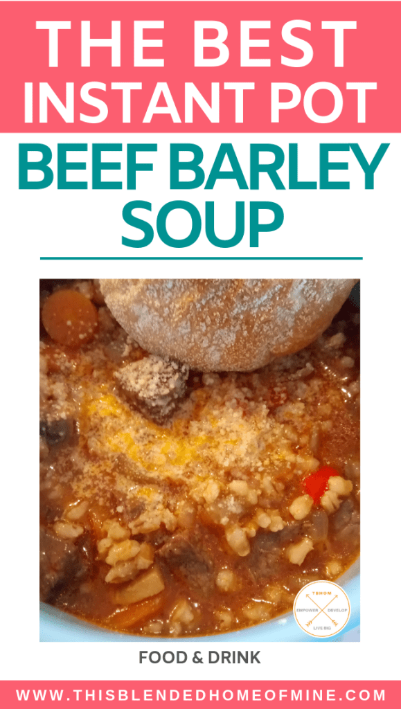 Instant Pot Beef Barley Soup Recipe - This Blended Home of Mine - Pressure Cooker, Easy Beef Barley Soup Recipe with Parmesan Cheese