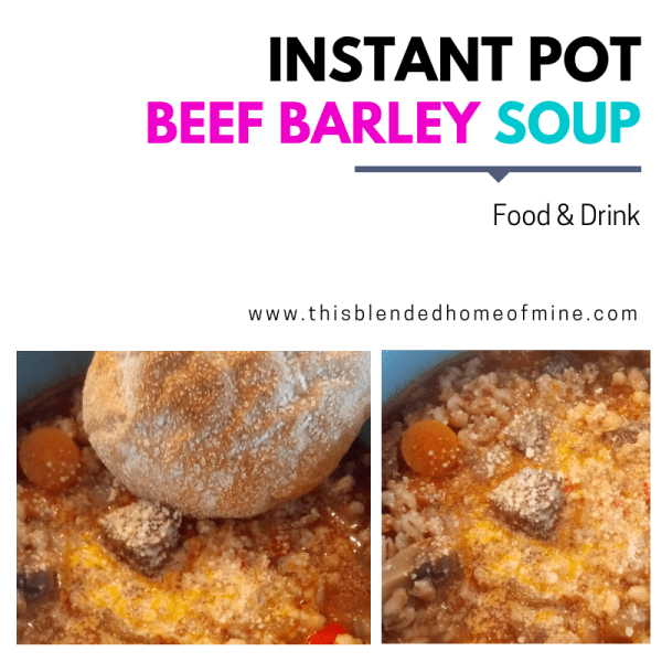 Instant Pot Beef Barley Soup Recipe - This Blended Home of Mine - Pressure Cooker, Easy Beef Barley Soup Recipe