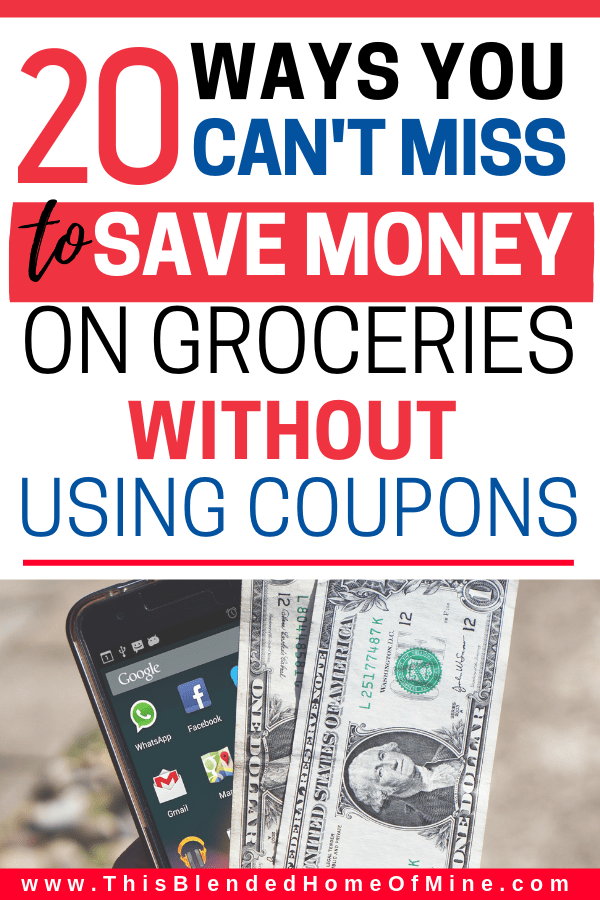 20 Obvious Ways To Save Money On Groceries Without Coupons That You Might Be Missing - This Blended Home of Mine - Frugal living, save money, money saving tips, save on groceries
