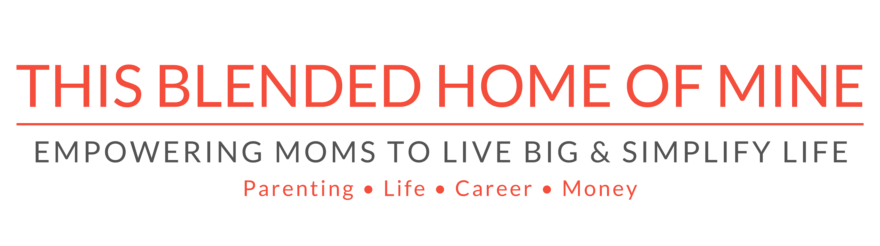 This Blended Home of Mine - Empowering Moms to Live Big | Parenting, Lifestyle, Career, Money