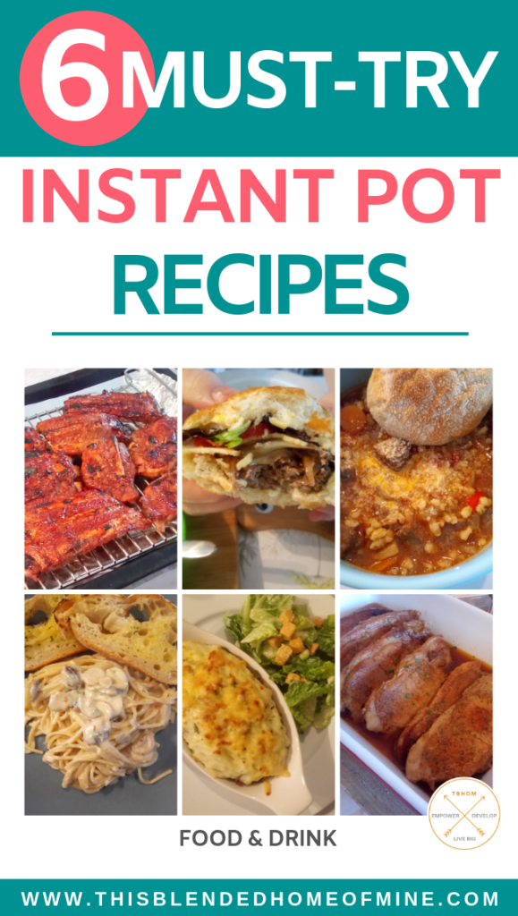 6 Must-Try Instant Pot Recipes - This Blended Home of Mine - Pressure Cooker Recipes, Instant Pot Recipes