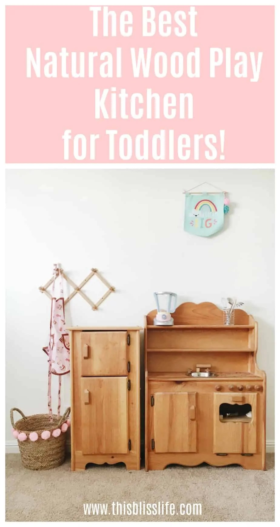 The Best Natural Wood Play Kitchen - This Bliss Life