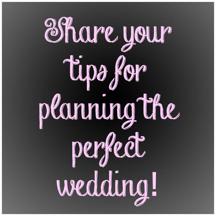 Let The Wedding Planning Begin (Tips Needed!)