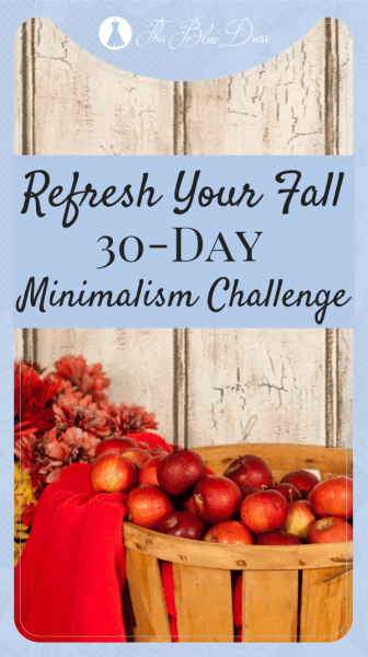Refresh Your Fall_ 30-Day Minimalism Challenge #simplify #simplechallenges #dailyminimalism #thisbluedress