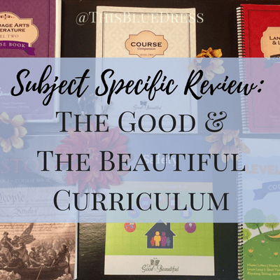 Subject Specific Reviews from The Good and The Beautiful Curriculum