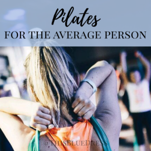 Pilates for the Average Person